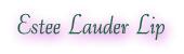 Lush Lips from Estee Lauder !